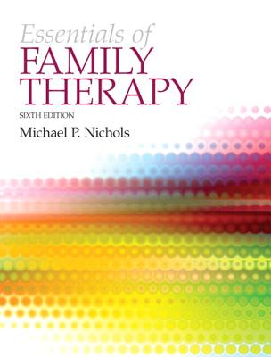 The Essentials of Family Therapy + Mysearchlab With Etext Access Card By Nichols, Michael P.