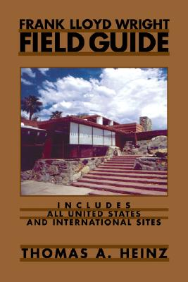 Frank Lloyd Wright Field Guide By Heinz, Thomas A./ Wright, Frank Lloyd