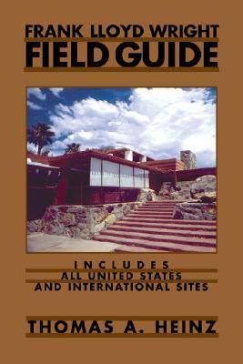 Frank Lloyd Wright Field Guide By Heinz, Thomas A./ Wright, Frank Lloyd