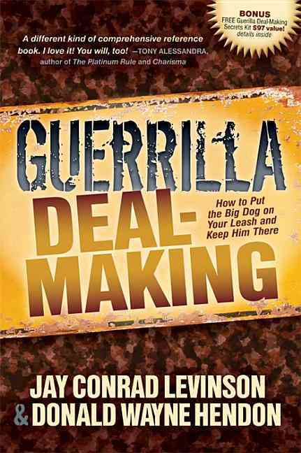 Guerrilla Deal-Making By Levinson, Jay Conrad/ Hendon, Donald W.